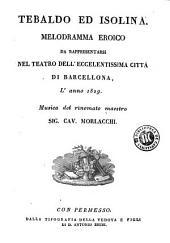 Teobaldo ed Isolina: Melodramma eroico da representarsi nel teatro delléccelentissima cittá di Barcelona l'anno 1829