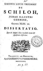 Emonis Lucii Vriemoet De Schiloh, Judae illustri germine, Genes. xlix: 10. dissertatio
