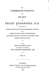 The Correspondence and Diary of Philip Doddridge, D. D.: Illustrative of Various Particulars in His Life Hitherto Unknown; with Notices of Many of His Contemporaries; and a Sketch of the Ecclesiastical History of the Times in which He Lived, Volume 5