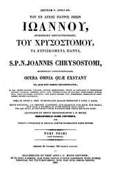 S. P. N. Joannis Chrysostomi, Archiepiscopi Constantinopolitani, Opera omnia quae exstant: Volume 2