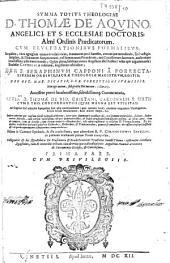 Summa totius theologiae D. Thomae de Aquino ... cum elucidationibus ... Seraphinum Capponi a Porrecta ... accessere ... commentaria, Thomae de Vio Caietani