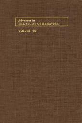 Advances in the Study of Behavior: Volume 19