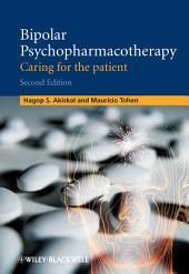 Bipolar Psychopharmacotherapy: Caring for the Patient, Edition 2