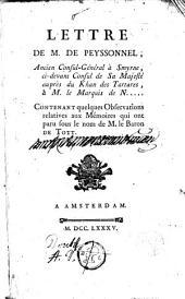 Lettre de M. De Peyssonnel ...: contenant quelques observations relatives aux mémoires qui ont paru sous le nom de M. le Baron de Tott