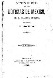 Apendices a la obra Noticias de México: de D. Fracisco Sedano