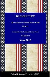 U.S. Bankruptcy Law 2015 (Annotated): USC 11