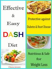 Effective & Easy DASH Diet: Nutritious, Safe For Weight Loss & Protective Against Diabetes & Heart Disease