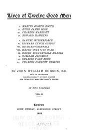 Lives of Twelve Good Men ...: Volume 2