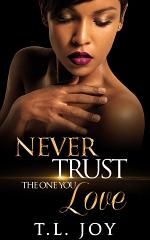 Never Trust The One You Love: Book 1