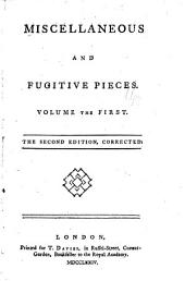 Miscellaneous and Fugitive Pieces: Volume 1