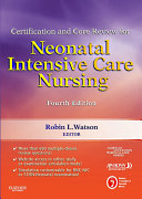 Certification and Core Review for Neonatal Intensive Care Nursing - E-Book