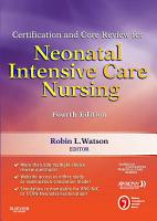 Certification and Core Review for Neonatal Intensive Care Nursing   E Book PDF