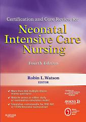 Certification and Core Review for Neonatal Intensive Care Nursing - E-Book: Edition 4