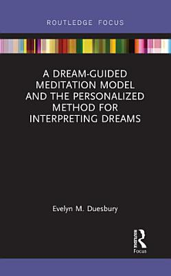 A Dream Guided Meditation Model and the Personalized Method for Interpreting Dreams