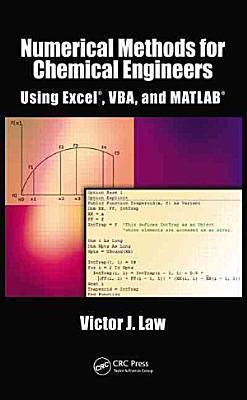Numerical Methods for Chemical Engineers Using Excel  VBA  and MATLAB PDF