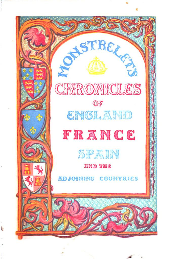 THE CHRONICLES OF THE ENGUERRAND DE MONSTRELET
