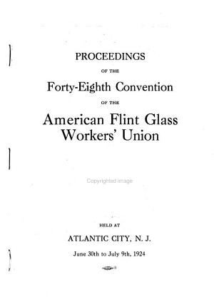 Proceedings of the     Annual Convention of the American Flint Glass Workers  Union PDF