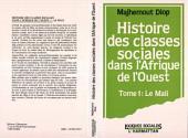 Histoire des classes sociales dans l'Afrique de l'Ouest: Tome 1 : Le Mali
