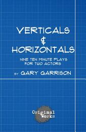 Verticals and Horizontals: nine ten minute plays for two actors