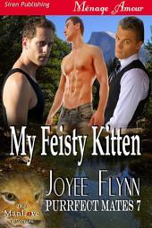 My Feisty Kitten [Purrfect Mates 7]