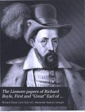 "The Lismore Papers of Richard Boyle, First and ""Great"" Earl of Cork: Volume 1, Part 1"