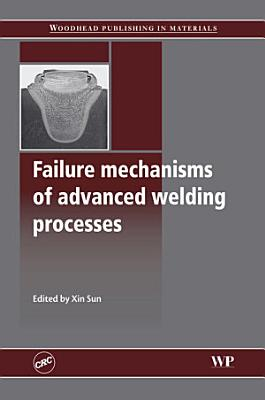 Failure Mechanisms of Advanced Welding Processes PDF