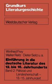 Einführung in die deutsche Literatur des 12. bis 16. Jahrhunderts: Patriziat und Landesherrschaft - 13.–15. Jahrhundert