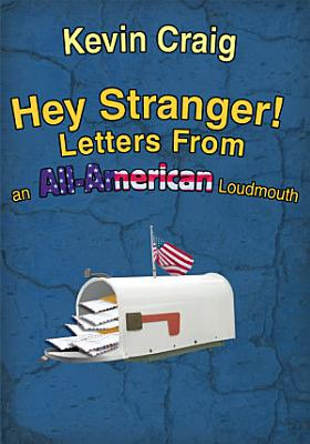 Hey Stranger  Letters from an All American Loudmouth PDF