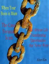 When Your Boss is Mum - The Casa Feranza Scam - The African Life Transforming Opportunities that Never were
