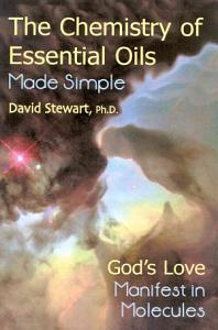 The Chemistry of Essential Oils Made Simple Book