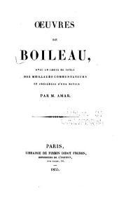 Oeuvres de Boileau, avec un choix de notes des meilleurs commentateurs, et précédées d'un notice