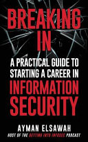 Breaking In  A Practical Guide to Starting a Career in Information Security