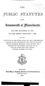 The Public Statutes of the Commonwealth of Massachusetts  Enacted Nov  19  1881 Book