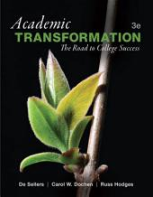 Academic Transformation: The Road to College Success, Edition 3