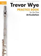 Trevor Wye Practice Book For The Flute: Book 3 - Articulation