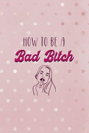 How To Be A Bad Bitch PDF
