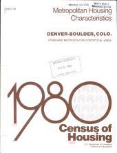 1980 Census of Housing: Metropolitan housing characteristics. Denver-Boulder, Colo, Volume 2