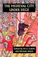 The Medieval City Under Siege PDF