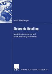 Electronic Retailing: Marketinginstrumente und Marktforschung im Internet