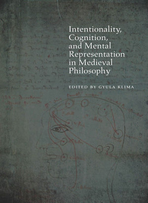 Intentionality  Cognition  and Mental Representation in Medieval Philosophy PDF