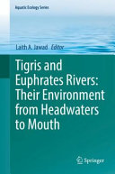 Tigris And Euphrates Rivers Their Environment From Headwaters To Mouth