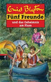 Fünf Freunde und das Geheimnis am Fluss