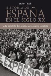 Historia de España en el siglo XX - 4: La Transición democrática y el gobierno socialista