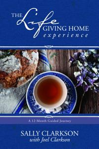 The Lifegiving Home Experience Book