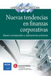Nuevas tendencias en finanzas corporativas: Bases conceptuales y aplicaciones prácticas