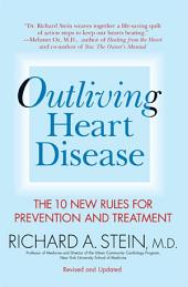 Outliving Heart Disease: The 10 New Rules for Prevention and Treatment
