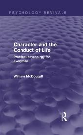 Character and the Conduct of Life: Practical Psychology for Everyman