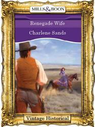 Renegade Wife Mills Boon Historical  Book PDF