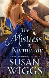 The Mistress of Normandy: A Medieval Romance