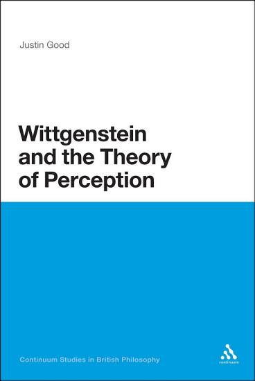 Wittgenstein and the Theory of Perception PDF